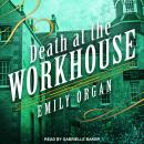 Death at the Workhouse, Emily Organ