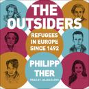 The Outsiders: Refugees in Europe since 1492 Audiobook