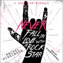 Never Fall in Love with a Rockstar Audiobook