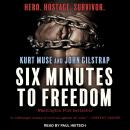 Six Minutes to Freedom Audiobook