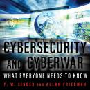Cybersecurity and Cyberwar: What Everyone Needs to Know, P.W. Singer, Allan Friedman