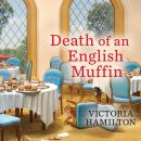 Death of an English Muffin, Victoria Hamilton