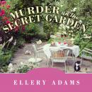 Murder in the Secret Garden, Ellery Adams
