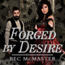 Forged by Desire, Bec McMaster