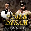 Of Silk and Steam, Bec McMaster