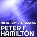 Reality Dysfunction, Peter F. Hamilton