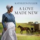 A Love Made New Audiobook