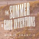 Summer of Good Intentions, Wendy Francis
