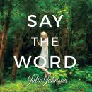 Say The Word, Julie Johnson
