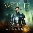 I Bring the Fire: Wolves, C. Gockel