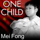 One Child: The Story of China's Most Radical Experiment Audiobook