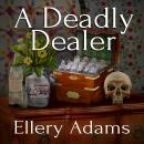 Deadly Dealer, Ellery Adams