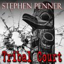 Tribal Court, Stephen Penner