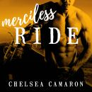 Merciless Ride, Chelsea Camaron