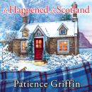 It Happened In Scotland, Patience Griffin