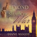 Beyond the Shadow of War, Diane Moody