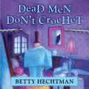 Dead Men Don't Crochet, Betty Hechtman