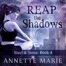 Reap the Shadows, Annette Marie