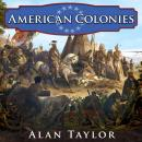 American Colonies: The Settling of North America, Alan Taylor
