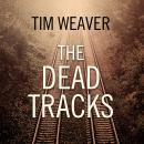 Dead Tracks, Tim Weaver