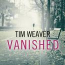 Vanished, Tim Weaver