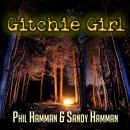Gitchie Girl: The Survivor's Inside Story of the Mass Murders that Shocked the Heartland Audiobook