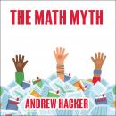 Math Myth: And Other Stem Delusions, Andrew Hacker