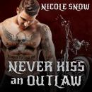 Never Kiss an Outlaw, Nicole Snow