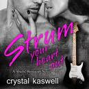 Strum Your Heart Out, Crystal Kaswell