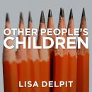 Other People's Children: Cultural Conflict in the Classroom, Lisa Delpit