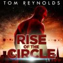 Rise of The Circle, Tom Reynolds