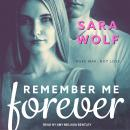 Remember Me Forever, Sara Wolf