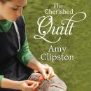 Cherished Quilt, Amy Clipston