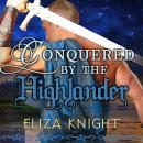 Conquered by the Highlander, Eliza Knight