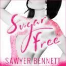 Sugar Free, Sawyer Bennett