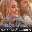 It Had to Be You, Susan May Warren