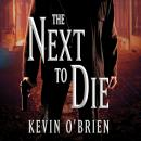 Next To Die, Kevin O'Brien