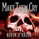 Make Them Cry Audiobook