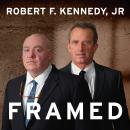 Framed: Why Michael Skakel Spent Over a Decade in Prison For a Murder He Didn't Commit, Jr. Kennedy