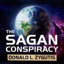 Sagan Conspiracy: NASA's Untold Plot to Suppress The People's Scientist's Theory of Ancient Aliens, Donald L. Zygutis