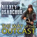 Way of the Outcast, Alexey Osadchuk