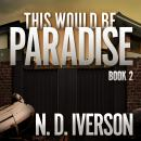 This Would Be Paradise: Book 2 Audiobook
