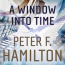 Window into Time, Peter F. Hamilton
