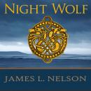 Night Wolf: A Novel of Viking Age Ireland, James L. Nelson