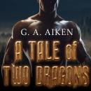Tale of Two Dragons, G. A. Aiken