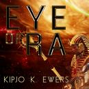 Eye of Ra, Kipjo K. Ewers