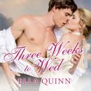 Three Weeks to Wed, Ella Quinn