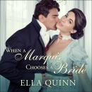 When a Marquis Chooses a Bride, Ella Quinn