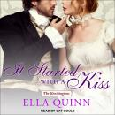 It Started With a Kiss, Ella Quinn