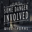 Some Danger Involved, Will Thomas